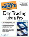 The Complete Idiot's Guide to Daytrading Like a Pro